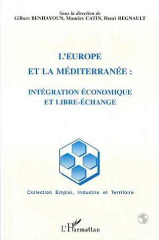 Couverture L'Europe et la méditerranée: intégration économique et libre-échange