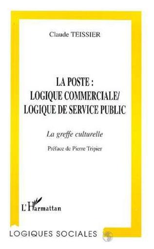 Couverture La poste: logique commerciale, logique de service public