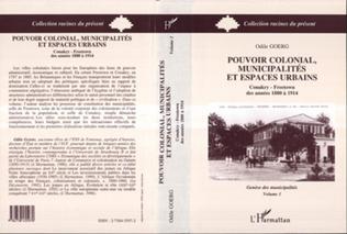 Couverture Pouvoir colonial, municipalités et espaces urbains
