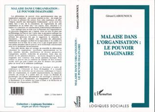 Couverture MALAISE DANS L'ORGANISATION : LE POUVOIR IMAGINAIRE