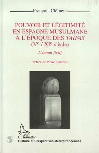 Couverture Pouvoir et légitimité en Espagne musulmane à l'époque des Taifas (Vè-XIè siècles)