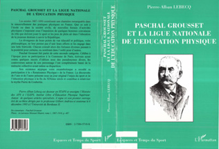 Couverture PASCHAL GROUSSET ET LA LIGUE NATIONALE DE L'EDUCATION PHYSIQUE