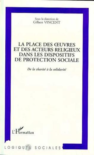 Couverture La place des oeuvres et des acteurs religieux dans les dispositifs de protection sociale