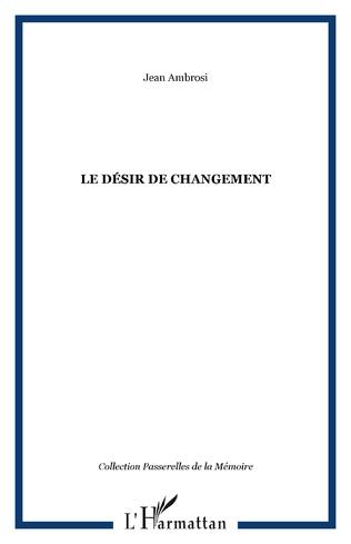 Couverture LE DÉSIR DE CHANGEMENT