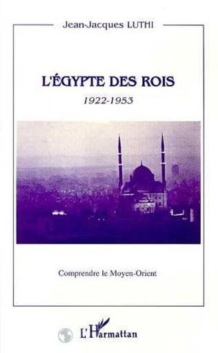 Couverture L'Egypte des rois 1922-1953