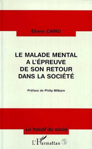 Couverture Le Malade Mental à l'épreuve de son Retour dans la Société