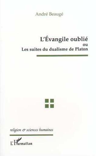 Couverture L'EVANGILE OUBLIE OU LES SUITES DU DUALISME DE PLATON