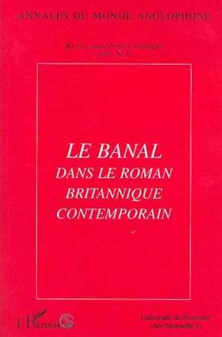 Couverture Le banal dans le roman britannique contemporain