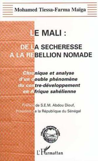 Couverture LE MALI : DE LA SECHERESSE A LA REBELLION NOMADE
