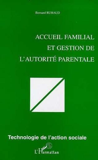 Couverture ACCUEIL FAMILIAL ET GESTION DE L'AUTORITÉ PARENTALE
