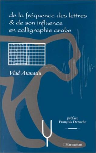 Couverture FREQUENCE (DE LA) DES LETTRES ET DE SON INFLUENCE EN CALLIGRAPHIE ARABE