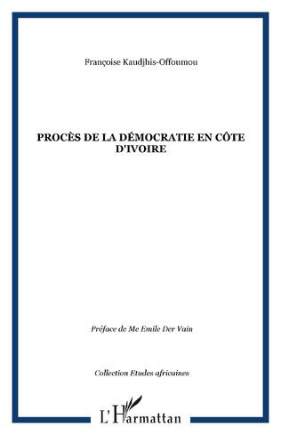 Couverture Procès de la Démocratie en Côte d'ivoire