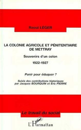 Couverture La colonie agricole et pénitentiaire de Mettray
