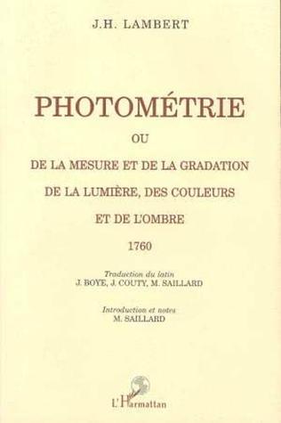 Couverture Photométrie ou De la mesure et de la gradation de la lumière, des couleurs et de l'ombre 1760