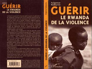 Couverture Guérir le Rwanda de la Violence