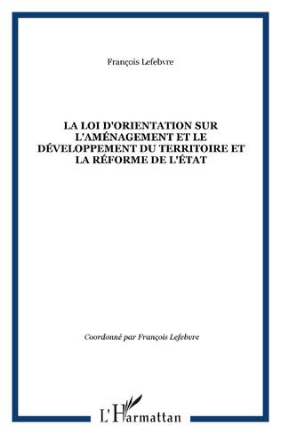 Couverture La Loi d'orientation sur l'aménagement et le Développement du Territoire et la Réforme de l'état