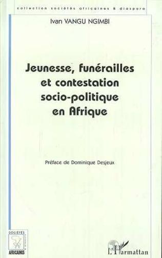 Couverture Jeunesses, Funérailles et Contestation Socio-Politique en Afrique