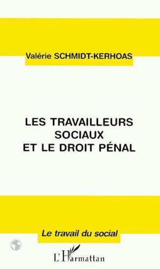Couverture Les travailleurs sociaux et le droit pénal