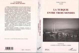 Couverture LA TURQUIE ENTRE TROIS MONDES