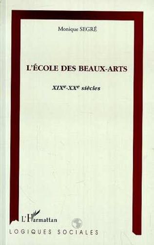 Couverture L'ÉCOLE DES BEAUX-ARTS XIXème-XXème siècles