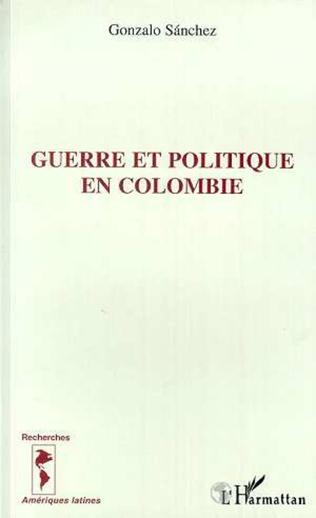 Couverture Guerre et politique en Colombie