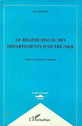 Couverture Le Regime Fiscal des Departements d'outre-Mer