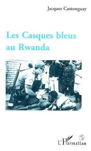 Couverture Les Casques Bleus au Rwanda