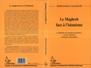 Couverture LE MAGHREB FACE A L'ISLAMISME