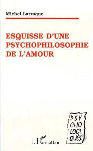 Couverture Esquisse d'une psychophilosophie de l'amour
