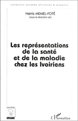 Couverture Les Représentations de la Santé et de la Maladie chez les Ivoiriens