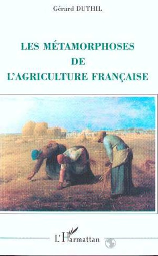 Couverture Les métamorphoses de l'agriculture française