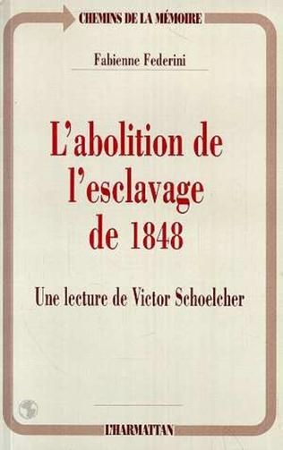 Couverture L'abolition de l'esclavage de 1848