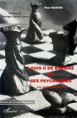 Couverture Louis II de Bavière et ses Psychiatres