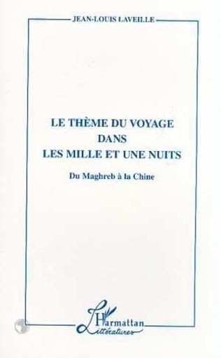 Couverture Le Thème du Voyage dans les Mille et une Nuits