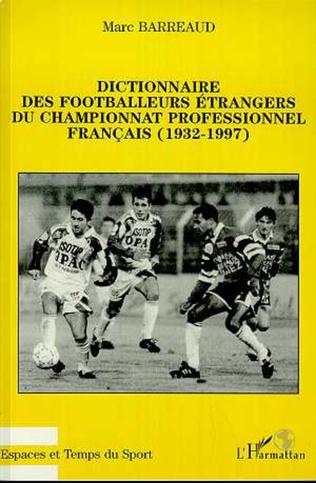 Couverture Dictionnaire des footballeurs étrangers du championnat profe