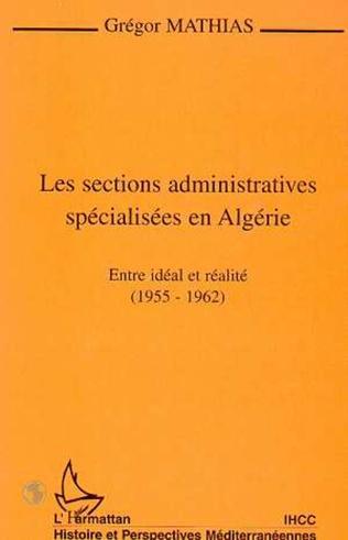 Couverture LES SECTIONS ADMINISTRATIVES SPÉCIALISÉES EN ALGÉRIE