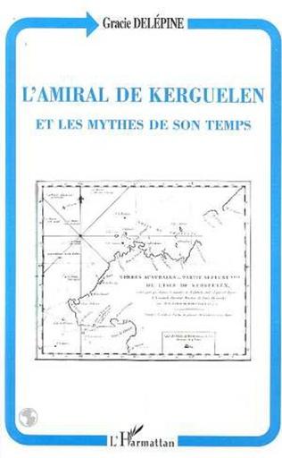 Couverture L'amiral de Kerguelen et les mythes de son temps
