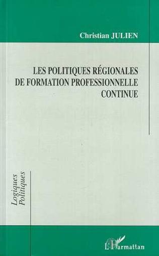 Couverture Les Politiques Régionales de Formation Professionnelle Continue