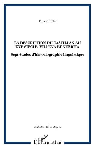 Couverture La Description du Castillan au XVe Siècle: Villena et Nebrija