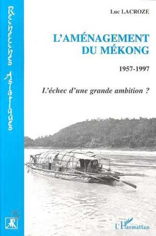 Couverture L'aménagement du Mekong 1957-1997