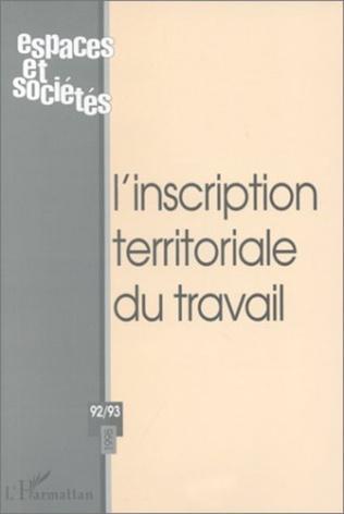 Couverture L'INSCRIPTION TERRITORIALE DU TRAVAIL (n° 92-93)