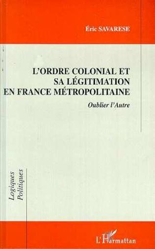 Couverture L'ordre Colonial et Sa Légitimation en France Métropolitaine