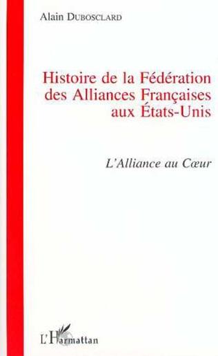 Couverture Histoire de la Fédération des Alliances Françaises aux Etats-Unis
