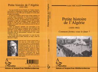 Couverture PETITE HISTOIRE DE L'ALGÉRIE (1830-196)