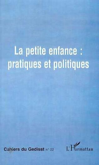 Couverture LA PETITE ENFANCE : PRATIQUES ET POLITIQUES