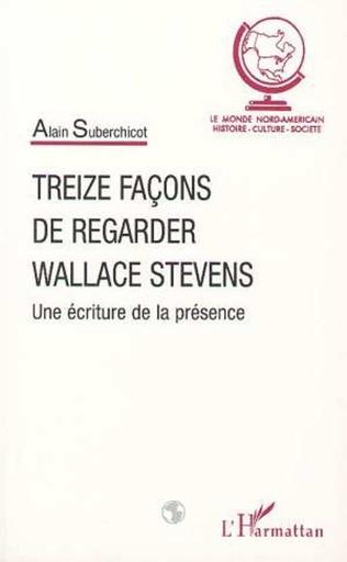 Couverture TREIZE FAÇONS DE REGARDER WALLACE STEVENS