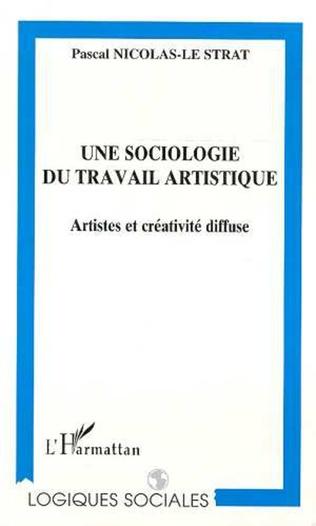 Couverture UNE SOCIOLOGIE DU TRAVAIL ARTISTIQUE