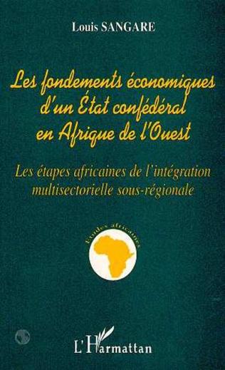 Couverture Les fondements économiques d'un état confédéral en Afrique de l'ouest