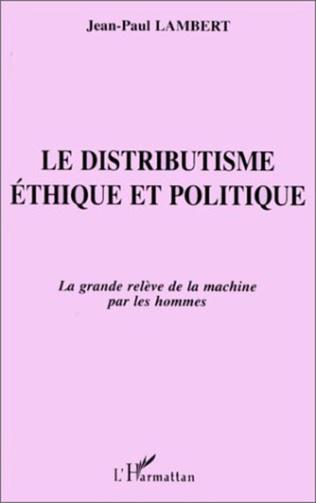 Couverture Le Distributisme Éthique et Politique