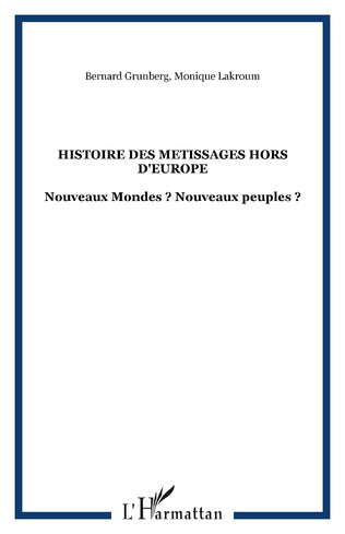 Couverture HISTOIRE DES METISSAGES HORS D'EUROPE